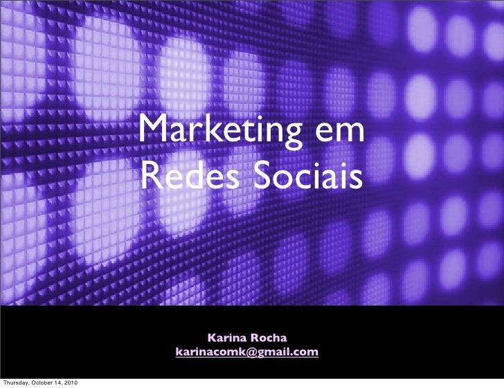 Marketing em                              Redes Sociais                                       Karina Rocha                ...
