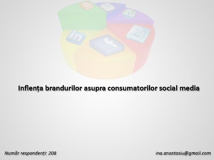 Influenta brandurilor asupra consumatorilor social media