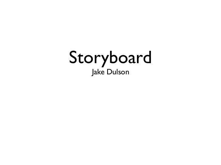 Storyboard  Jake Dulson
