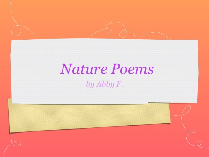 Nature Poems   by Abby F.