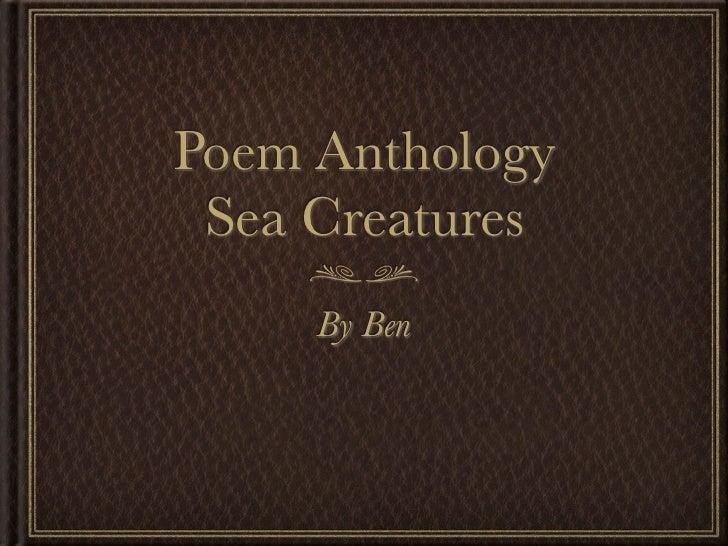 Poem Anthology Sea Creatures     By Ben