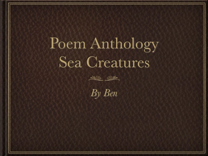 Poem Anthology Sea Creatures     By Ben