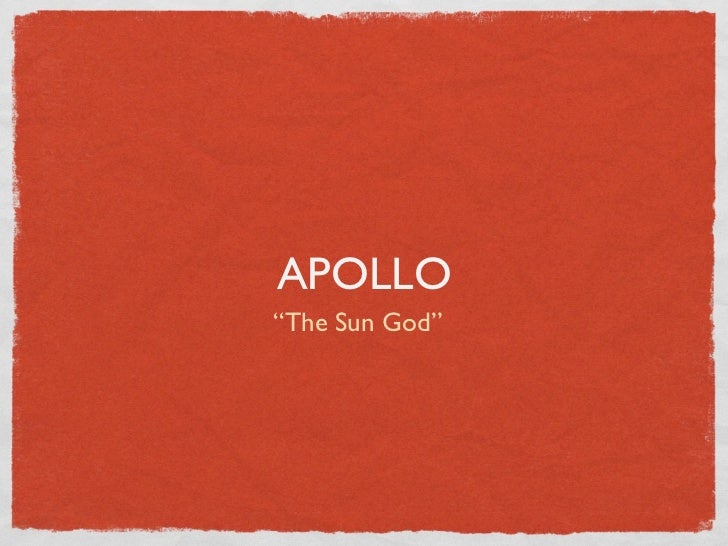 "APOLLO""The Sun God"""