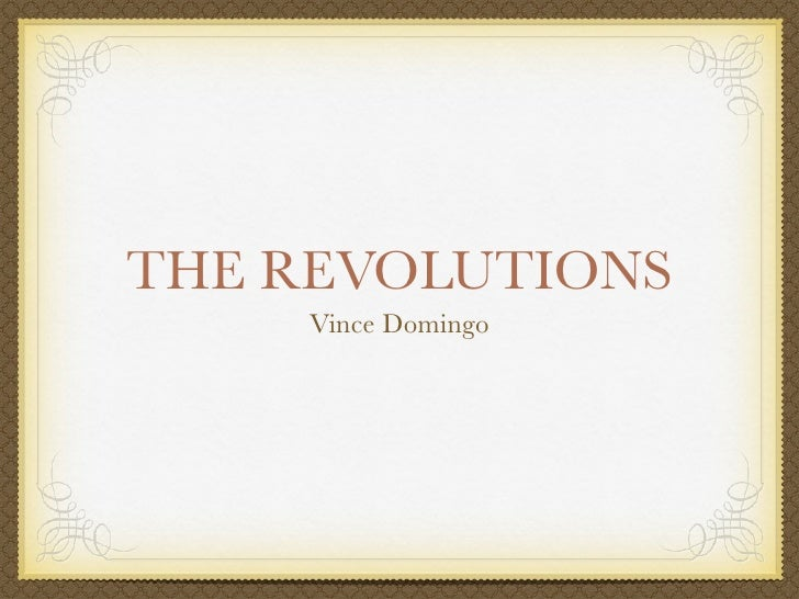 THE REVOLUTIONS     Vince Domingo