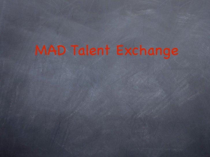 MAD Talent Exchange