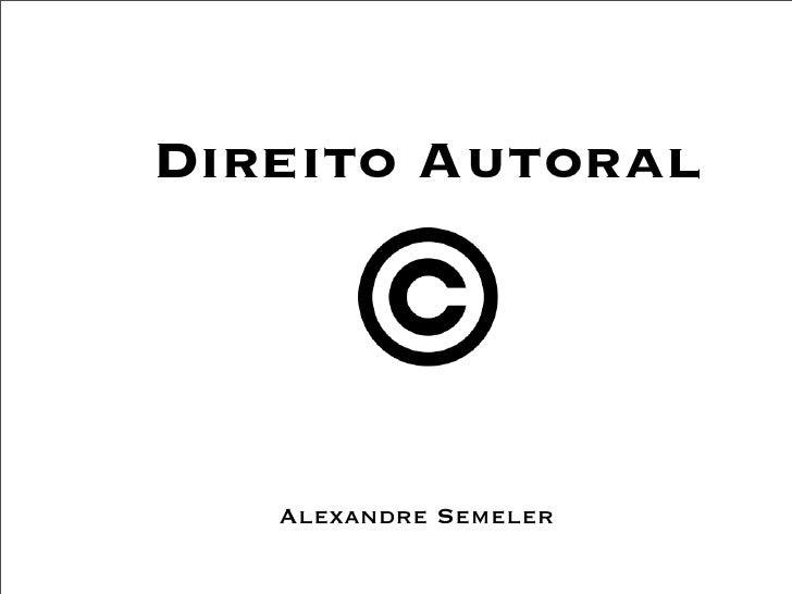 Direito Autoral        Alexandre Semeler