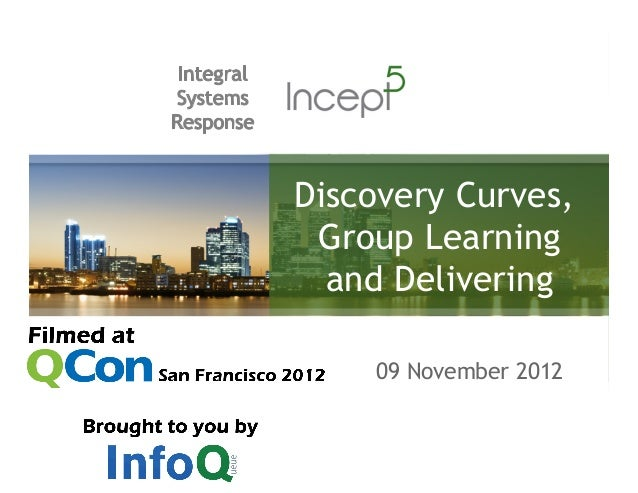 Discovery Curves, Group Learning  and Delivering    09 November 2012