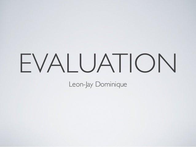 EVALUATIONLeon-Jay Dominique