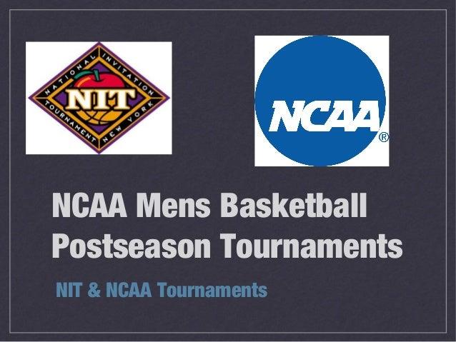 NCAA Mens BasketballPostseason TournamentsNIT & NCAA Tournaments