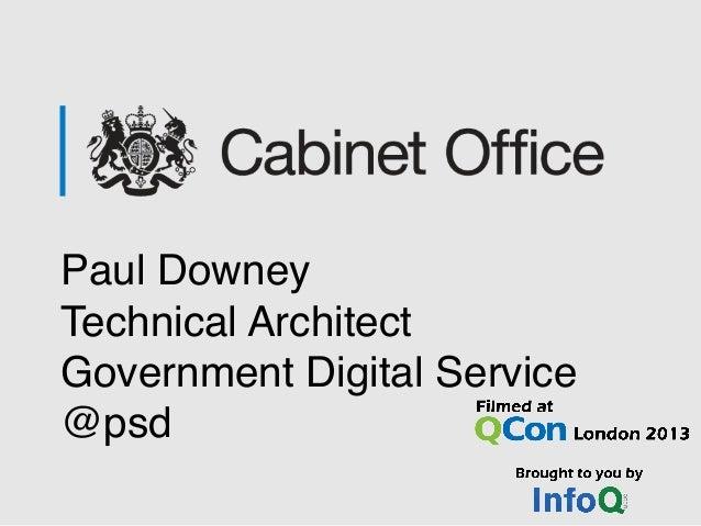 Paul Downey!Technical ArchitectGovernment Digital Service@psd