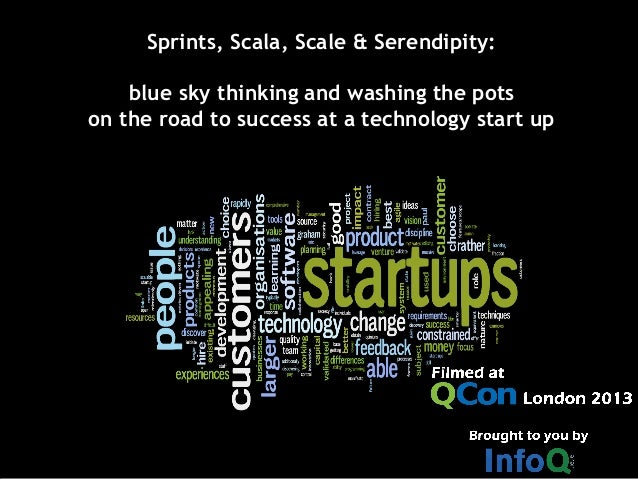 Sprints, Scala, Scale & Serendipity:blue sky thinking and washing the potson the road to success at a technology start up