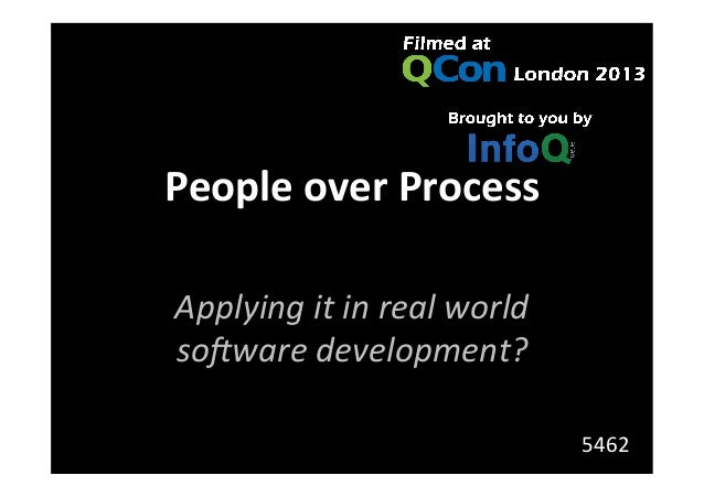 People  over  Process   Applying  it  in  real  world   so1ware  development?   5462