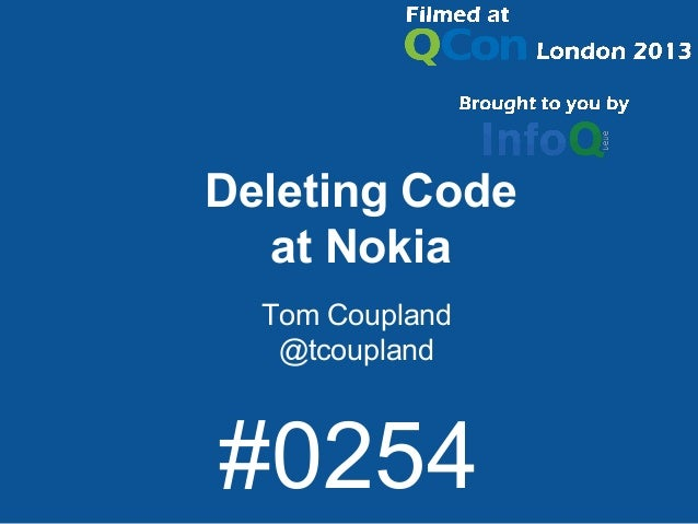 Deleting Code at Nokia Tom Coupland @tcoupland #0254