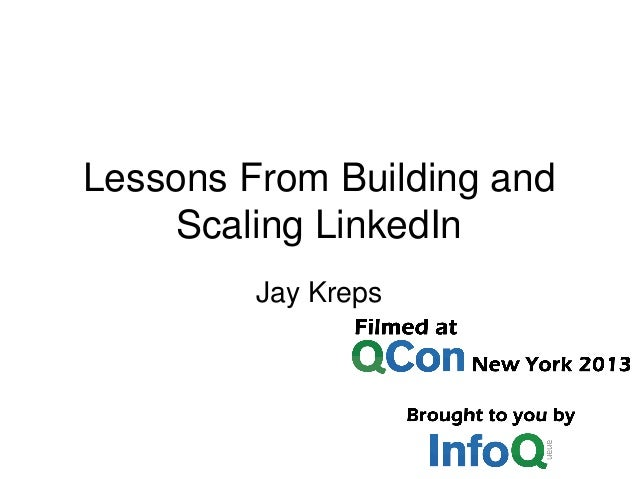 Lessons From Building and Scaling LinkedIn Jay Kreps