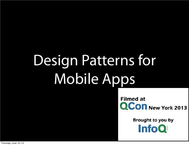 Design Patterns for Mobile Apps Thursday, June 13, 13
