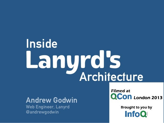 Inside Architecture Lanyrd's Andrew Godwin Web Engineer, Lanyrd @andrewgodwin