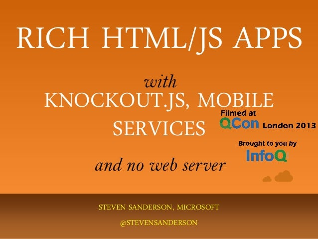 RICH HTML/JS APPS with STEVEN SANDERSON, MICROSOFT @STEVENSANDERSON KNOCKOUT.JS, MOBILE SERVICES and no web server