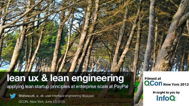 lean ux & lean engineering applying lean startup principles at enterprise scale at PayPal QCON. New York. June 13 2013. @b...