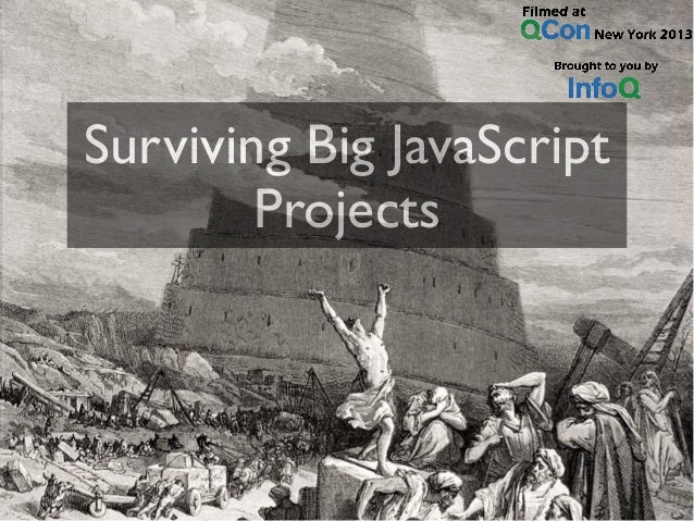 Surviving Big JavaScript Projects