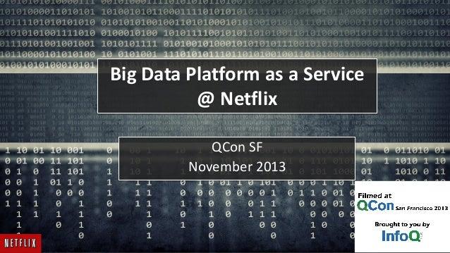 Big Data Platform as a Service @ Netflix QCon SF November 2013