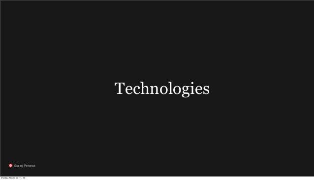 Technologies  Scaling Pinterest  Monday, November 11, 13