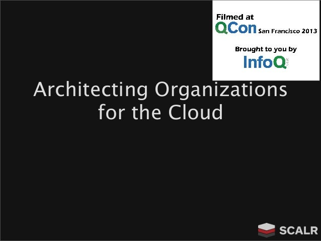 Architecting Organizations for the Cloud