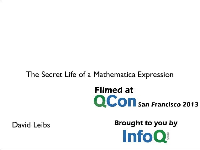 The Secret Life of a Mathematica Expression  David Leibs