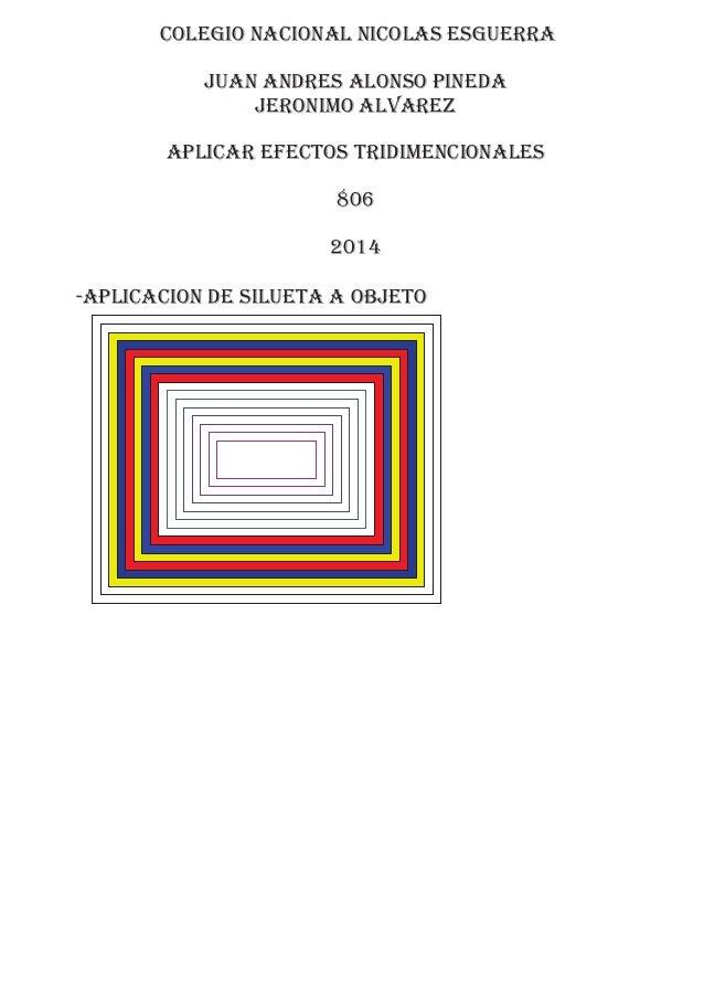 colegio nacional nicolas esguerra juan andres alonso pineda jeronimo alvarez APLICAR EFECTOS TRIDIMENCIONALES 806 2014 -AP...