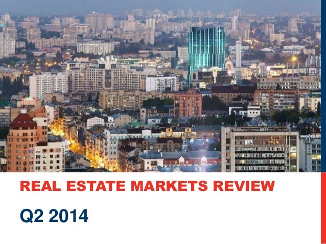 REAL ESTATE MARKETS REVIEW  Q2 2014