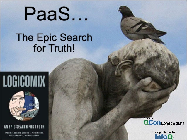 PaaS…  The Epic Search  for Truth!
