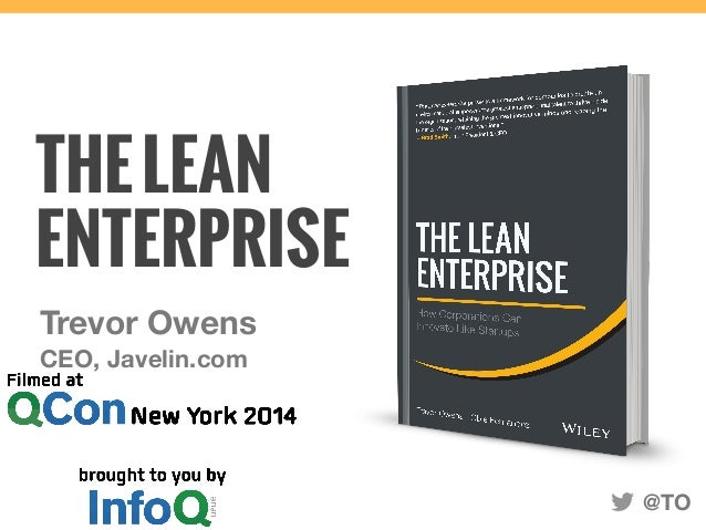 THE LEAN  ENTERPRISE  Trevor Owens  CEO, Javelin.com  @TO