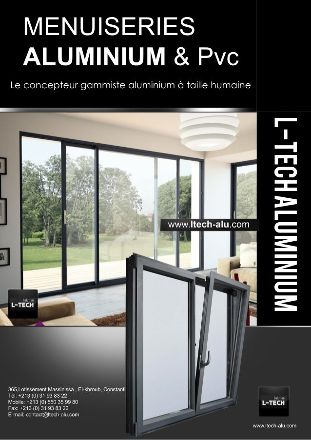 L-TECH ALUMINIUM  MENUISERIES  ALUMINIUM & Pvc  Le concepteur gammiste aluminium à taille humaine  www.ltech-alu.com  365,...