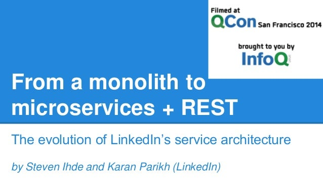 From a monolith to microservices + REST The evolution of LinkedIn's service architecture by Steven Ihde and Karan Parikh (...