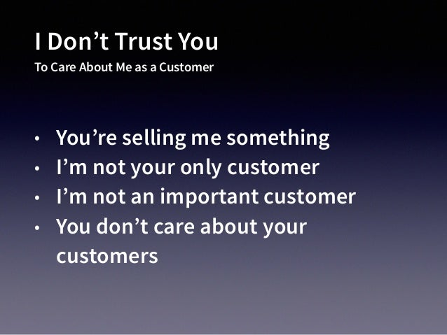 """I Don't Trust You To build a good product • Past performance … • """"Good for me"""" • Because you said so, that's why!"""