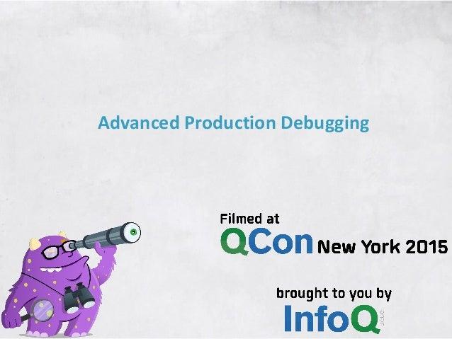 Advanced Production Debugging