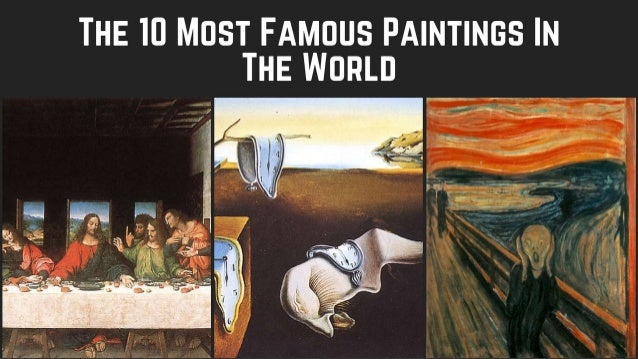 THE TU MOST FAMOUS PAINTINGS IN THE WORLD