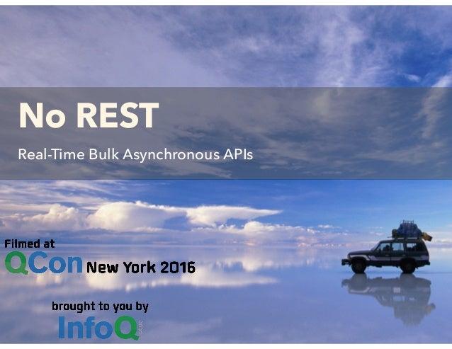 No REST Real-Time Bulk Asynchronous APIs