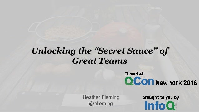 "Unlocking the ""Secret Sauce"" of Great Teams Heather Fleming @hfleming"