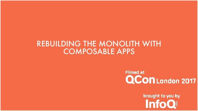 REBUILDING THE MONOLITH WITH COMPOSABLE APPS