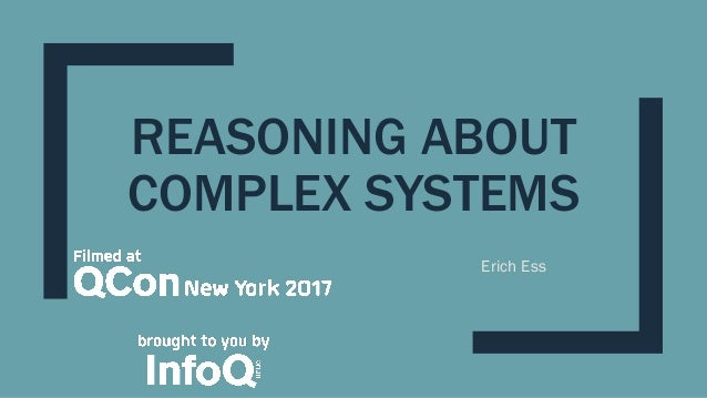 REASONING ABOUT COMPLEX SYSTEMS Erich Ess