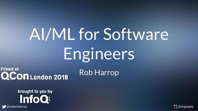 @robertharrop @skipjaqinc AI/ML for Software Engineers Rob Harrop