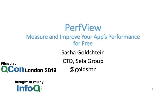 PerfView Measure and Improve Your App's Performance for Free Sasha Goldshtein CTO, Sela Group @goldshtn 1