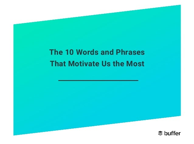 The 10 Words and Phrases That Motivate Us the Most