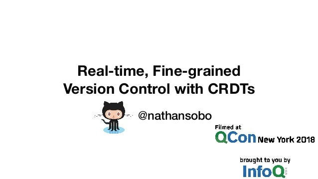 Real-time, Fine-grained Version Control with CRDTs @nathansobo