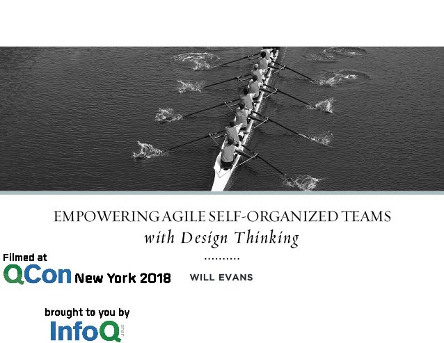 WILL EVANS EMPOWERINGAGILESELF-ORGANIZEDTEAMS with Design Thinking