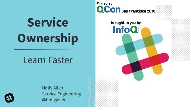 Service Ownership Learn Faster Holly Allen Service Engineering @hollyjallen