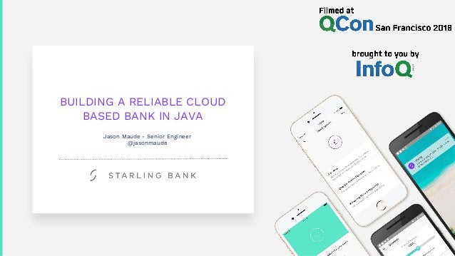 BUILDING A RELIABLE CLOUD BASED BANK IN JAVA Jason Maude - Senior Engineer @jasonmaude