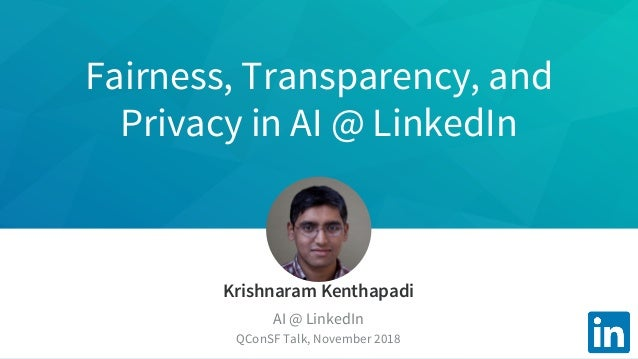 Fairness, Transparency, and Privacy in AI @LinkedIn