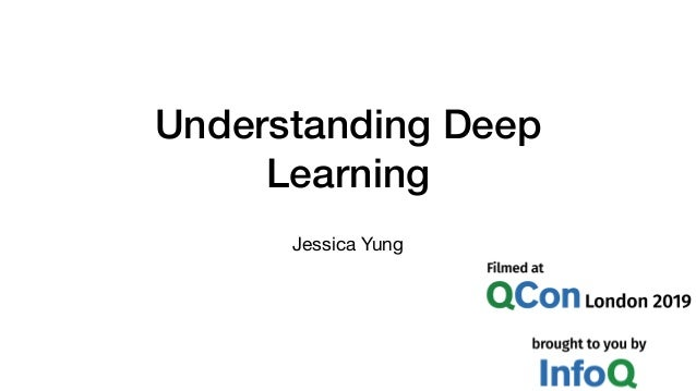 Understanding Deep Learning Jessica Yung
