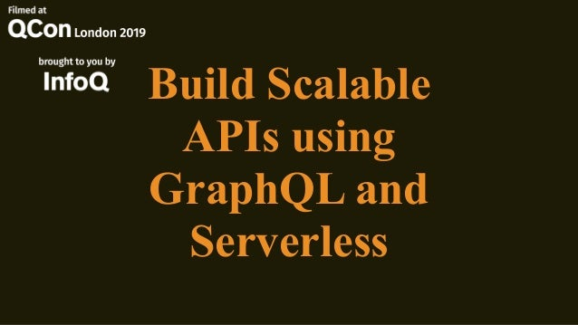 Build Scalable APIs using GraphQL and Serverless